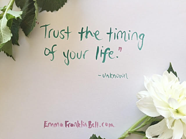 Morning Musing Trust The Timing Of Your Life Quote