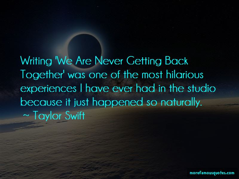 We Are Never Getting Back Together Quotes Top 10 Quotes About We