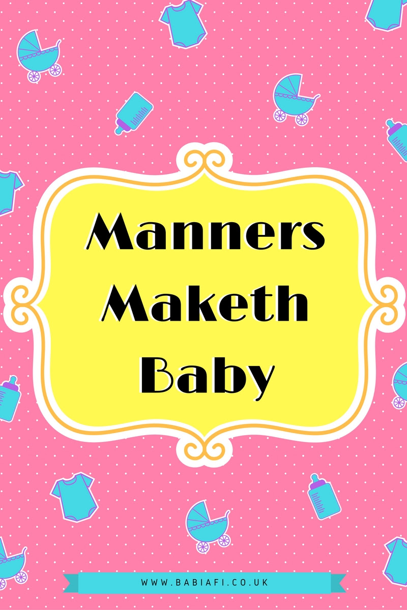 Manners Maketh Baby