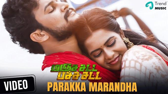 Parakka Marandha Video Song | Manja Satta Pacha Satta