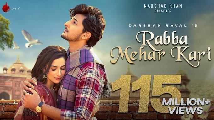Rabba Mehar Kari Tu Mehar Kari Mera Ho Jaaye Woh Na Der Kari Song Lyrics - Darshan Raval