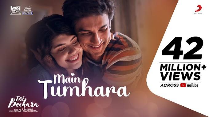 Main Tumhara Lyrics -Dil Bechara | Sushant, Sanjana |A.R. Rahman | LYRICSADVANCE