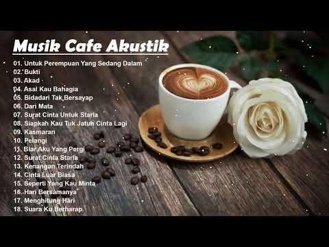 MUSIK CAFE AKUSTIK INDONESIA HITS 2020 - Instrumen Indonesia Terbaru Akustik Seperti Di Cafe 2020