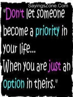 Dont Let Someone Become A Priority In Your Life Attitude Quote