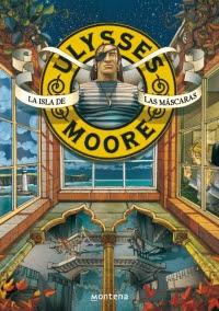 Ulysses Moore 4. La isla de las máscaras (Pierdomenico Baccalario)
