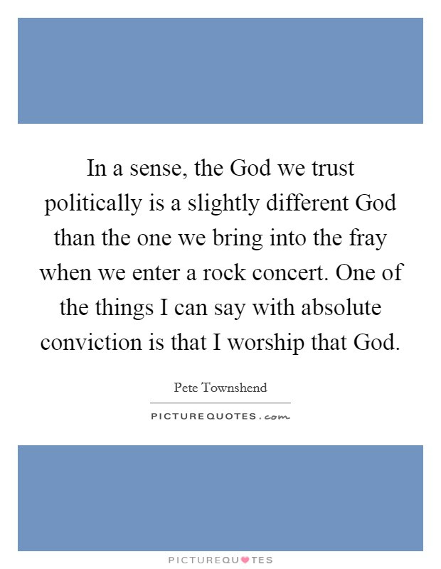 In A Sense The God We Trust Politically Is A Slightly Different