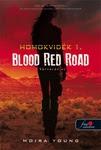 Moira Young: Blood Red Road – Vérvörös út