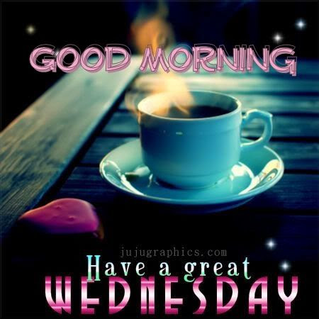 Good Morning Hope You Have A Great Wednesday Pictures Photos And