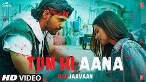 Tum Hi Aana Lyrics – Marjaavaan   Jubin Nautiyal   Lyricsks.com