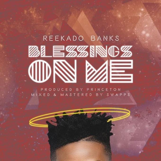 [Music] Reekado Banks – Blessings On Me