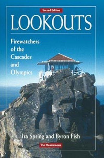 Lookouts Firewatchers Of The Cascades And Olympics