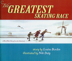 Greatest Skating Race: A WWII Story From The Netherlands