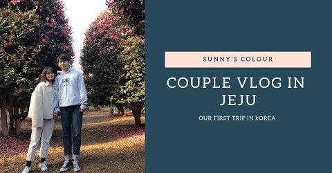 Date Vlog | Couple Vlog in Jeju l 제주 브이로그 | Du Học Sinh Hàn Quốc l Sunny's Colour