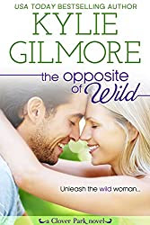 The Opposite of Wild (Clover Park, Book 1)