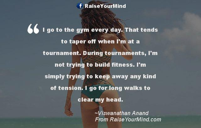 Fitness Motivational Quotes I Go To The Gym Every Day That Tends