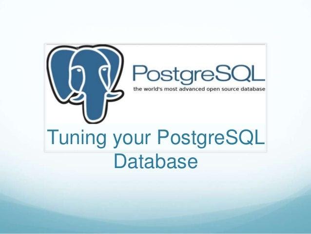 Tuning Your PostgreSQL Server