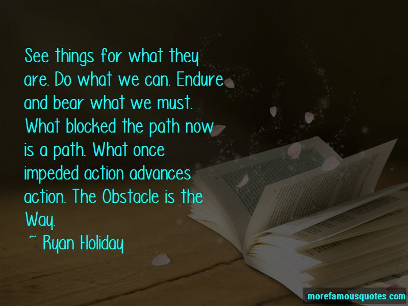Obstacle Is The Way Quotes Top 42 Quotes About Obstacle Is The Way