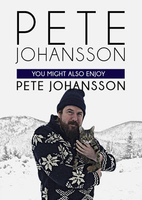 You Might Also Enjoy Pete Johansson