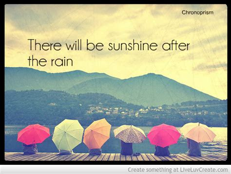 Sunshine Comes After The Rain Quotes