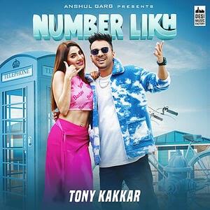 NUMBER LIKH - TONY KAKKAR MP3 SONG Free DOWNLOAD PAGALWORLD.COM