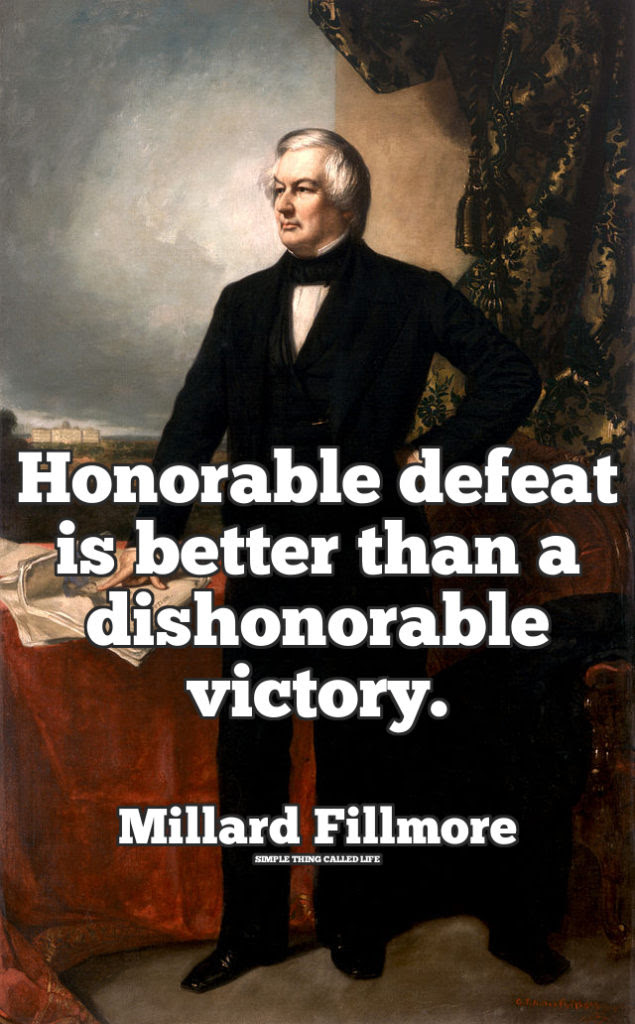 Millard Fillmore Discusses Honor In Defeat Simple Thing Called Life