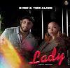 "B Red – ""Lady"" ft. Yemi Alade #Arewapublisize"