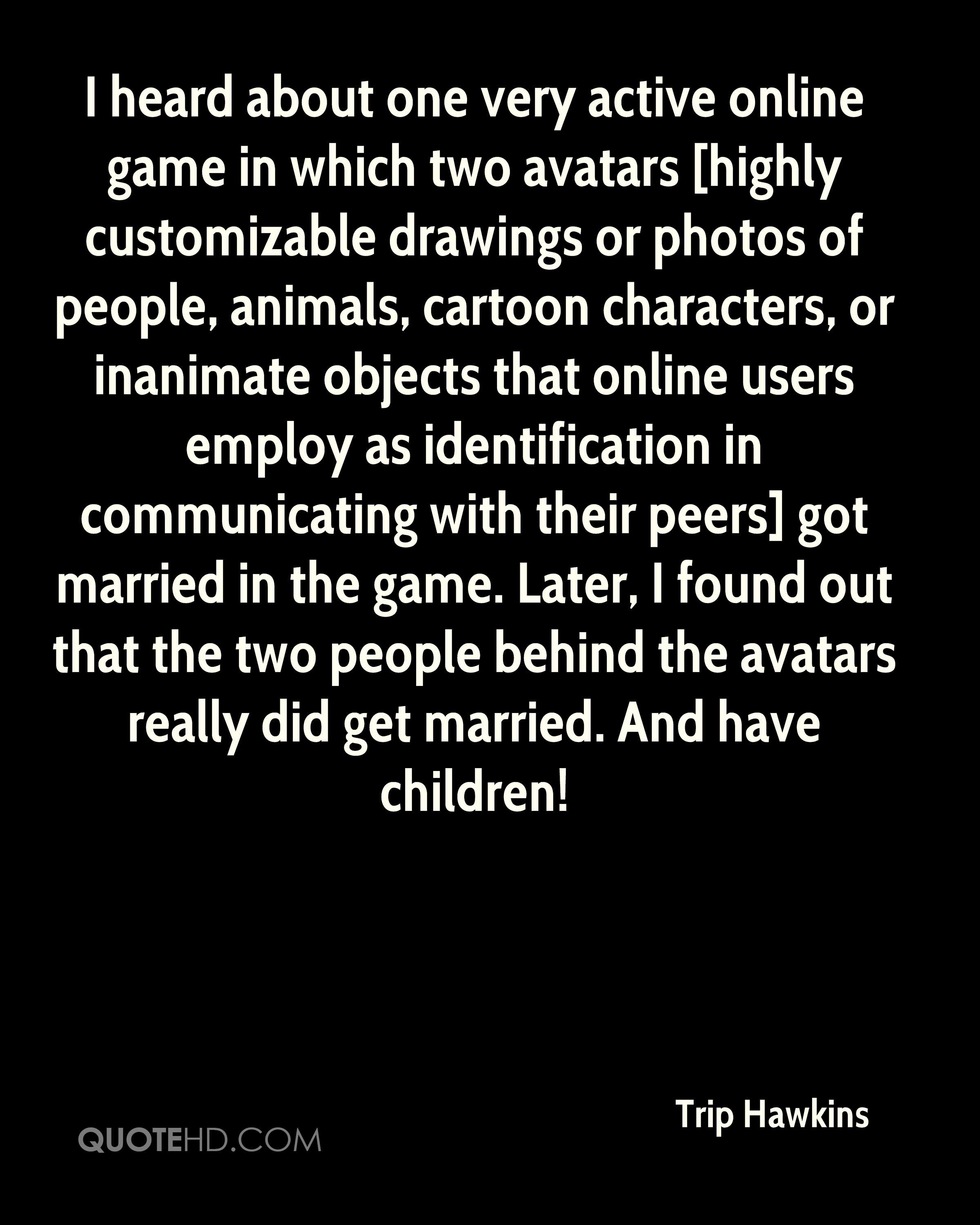 Trip Hawkins Marriage Quotes Quotehd