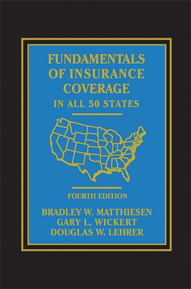 Fundamentals of Insurance Coverage in all 50 States - Fourth ...