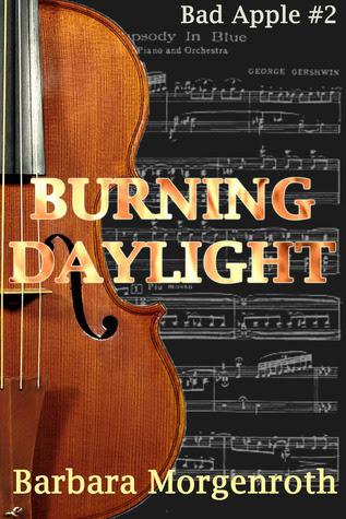 Burning Daylight (Bad Apple, #2)