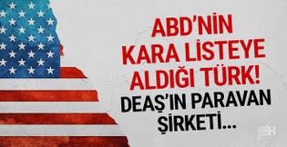 ABD'nin kara listeye aldığı Türk! DEAŞ'ın paravan şirketi...