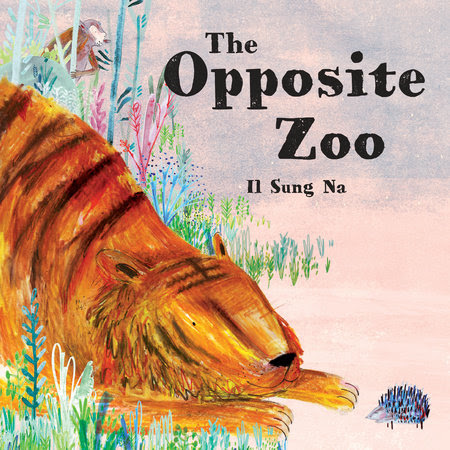 The Opposite Zoo by Il Sung Na