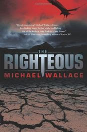 The Righteous by Michael Wallace