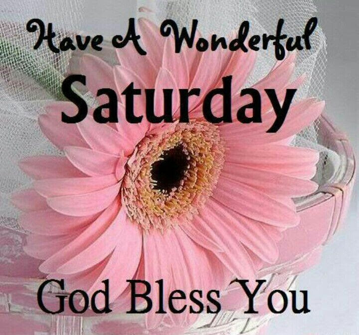 Have A Great Saturday And Lovely Weekend Inspirational Quotes