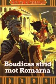Boudicas strid mot Romarna (inbunden)