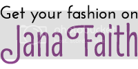 Get Your Fashion On, Jana Faith