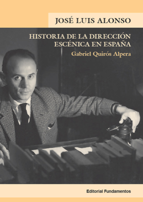 JOSÉ LUIS ALONSO. Historia de la dirección escénica en España