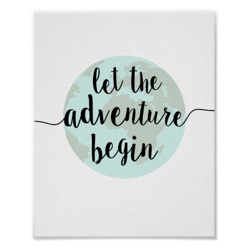 Let the Adventure Begin Quote Art Print  Zazzle