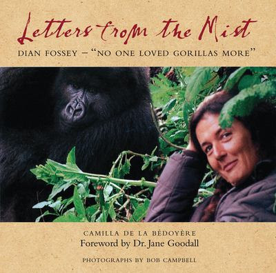 No One Loved Gorillas More Dian Fossey Letters From The Mist