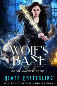 Wolf's Bane by Aimee Easterling