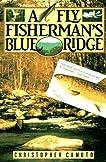 A Fly Fisherman's Blue Ridge