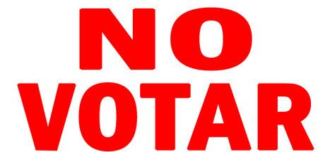 NO VOTA ES LO MAS LOGICO - ES TAMBIEN UN DERECHO EL NO VOTAR.