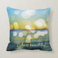 Life is Beautiful Beach Sunrise Pillow