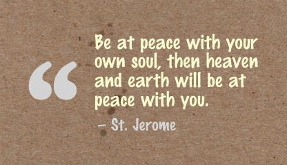 Be At Peace With Your Own Soulthen Heaven And Earth Will Be At