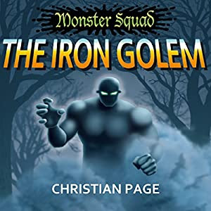Monster Squad: The Iron Golem | [Christian Page]