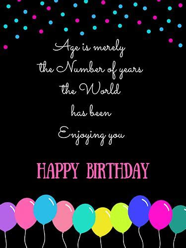 Age Is Merely The Number Of Years. Free Happy Birthday