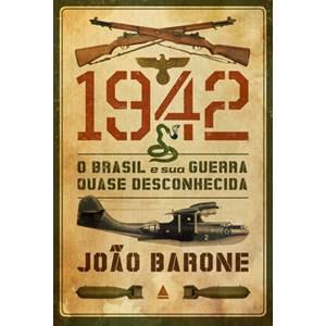 1942-O Brasil e sua guerra quase desconhecida