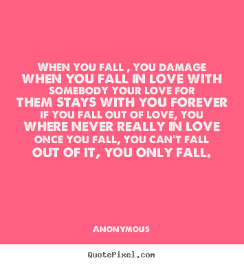 Fall Out Of Quotes About Love