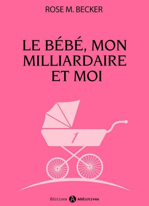 Couverture Le bébé, mon milliardaire et moi, tome 1