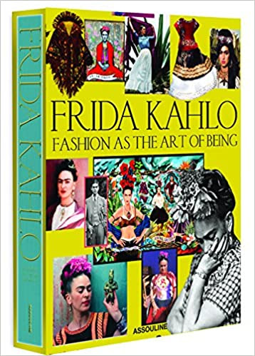http://www.amazon.com/Frida-Kahlo-Fashion-Art-Being/dp/1614282633/ref=sr_1_2?s=books&ie=UTF8&qid=1442443983&sr=1-2&keywords=frida+kahlo