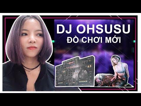 TỪ GIỜ HÃY GỌI TÔI LÀ DJ OHSUSU || Đập Hộp Dj Pioneer XDJ - RR